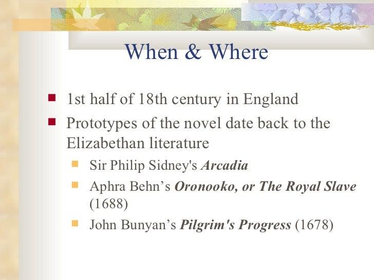 When & Where <ul><li>1st half of 18th century in England </li></ul><ul><li>Prototypes of the novel date back to  the  Eliz...
