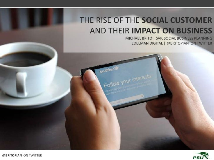 THE EVOLUTION OF SOCIAL BUSINESS                        THE RISE OF THE SOCIAL CUSTOMER                          AND THEIR...