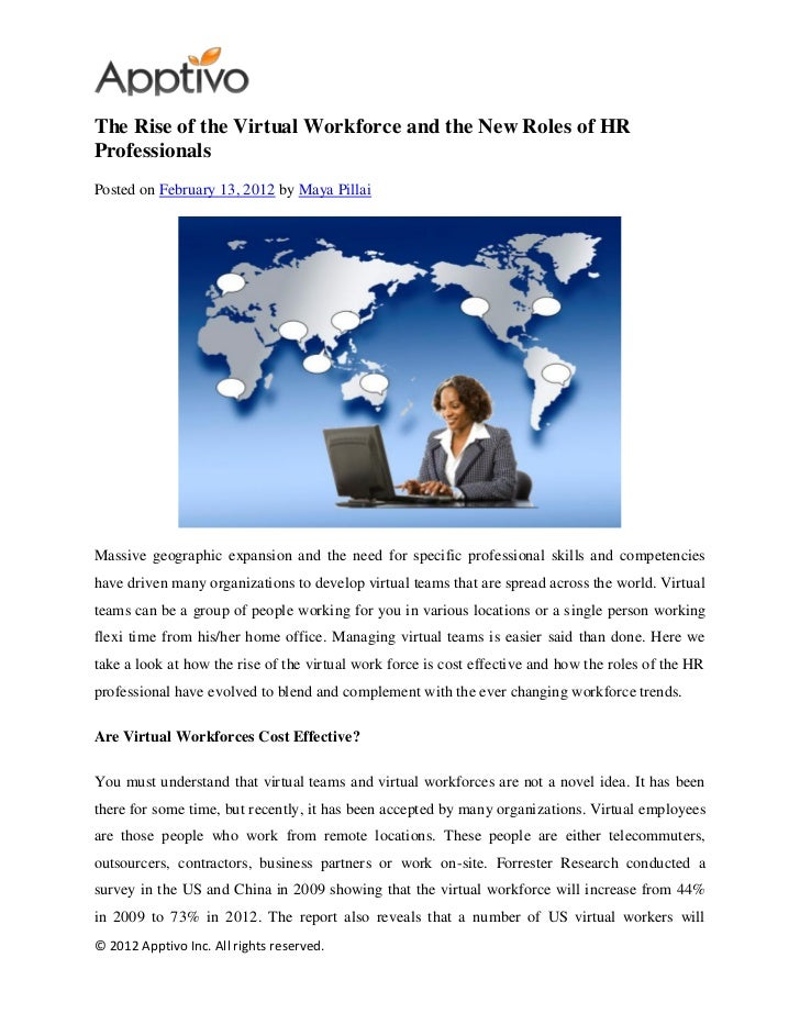 The Rise of the Virtual Workforce and the New Roles of HRProfessionalsPosted on February 13, 2012 by Maya PillaiMassive ge...