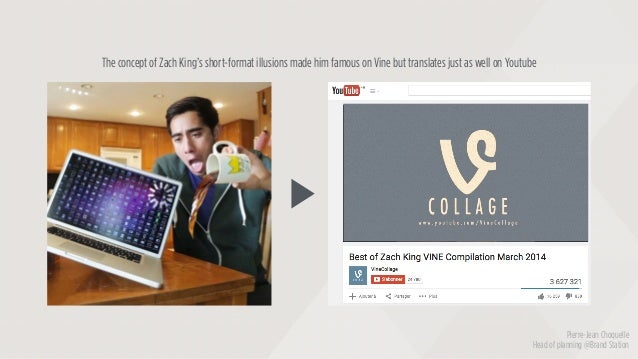 The concept of Zach King's short-format illusions made him famous on Vine but translates just as well on Youtube Pierre-Je...