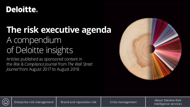 The risk executive agenda A compendium ofDeloitteinsights Articles published as sponsored content in theRisk & Complian...