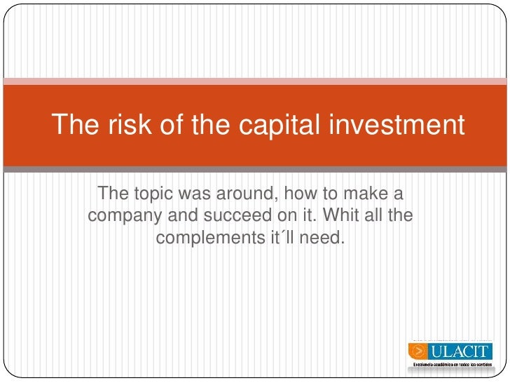 The topic was around, how to make a company and succeed on it. Whit all the complements it´ll need.<br />Therisk of the ca...