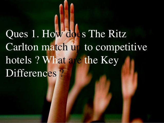 discuss the importance of the wow stories in customer service for a luxury hotel like the ritz carlt Search the history of over 332 billion web pages on the internet.