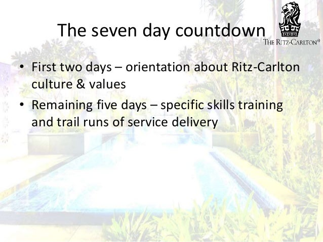 7 day countdown ritz carlton In order to help the ritz-carlton leadership decide whether the 7-day  countdown should be extended to satisfy their partners at millennium, you've  performed a.