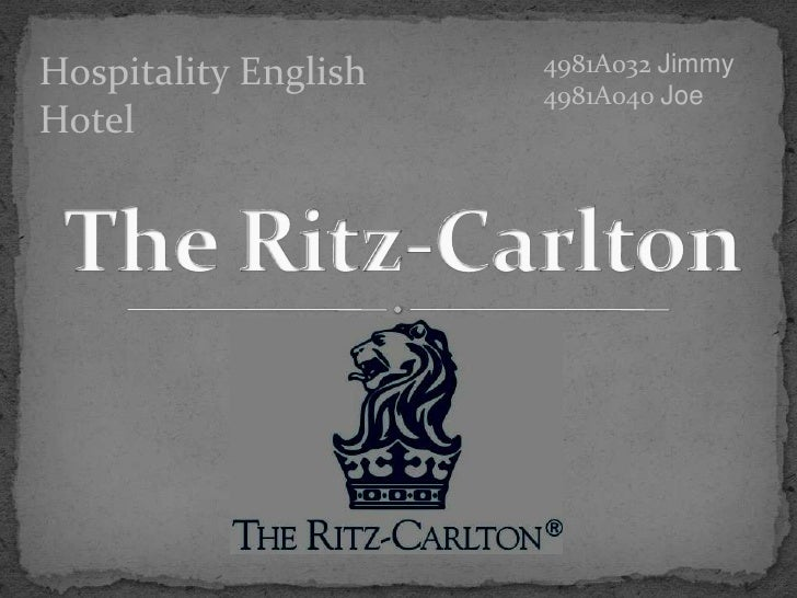 4981A032 Jimmy<br />4981A040 Joe<br />Hospitality English  Hotel<br />The Ritz-Carlton<br />