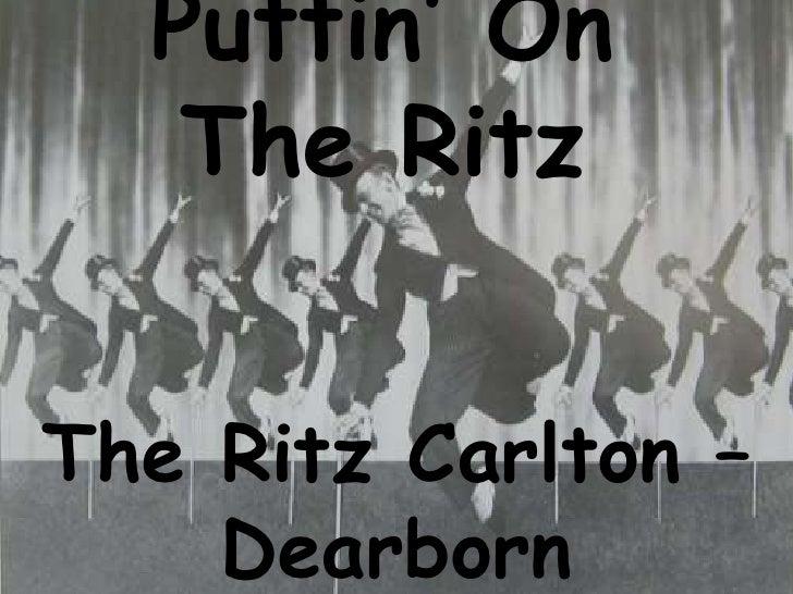 Puttin' On The Ritz<br />The Ritz Carlton –Dearborn<br />By: Danielle Lauhoff<br />