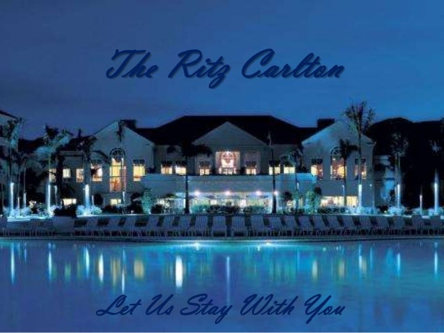 The Ritz CarltonLet Us Stay With You