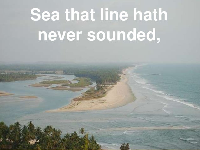 Sea that line hath  never sounded,