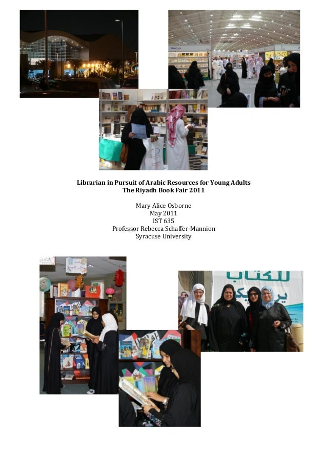 Librarian in Pursuit of Arabic Resources for Young Adults               The Riyadh Book Fair 2011                   Mary A...