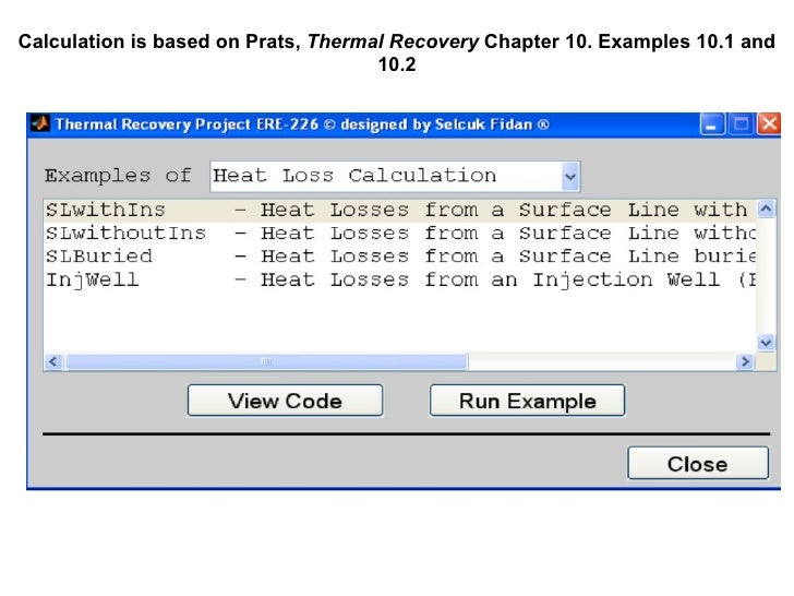 Calculation is based on Prats,  Thermal Recovery  Chapter 10. Examples 10.1 and 10.2