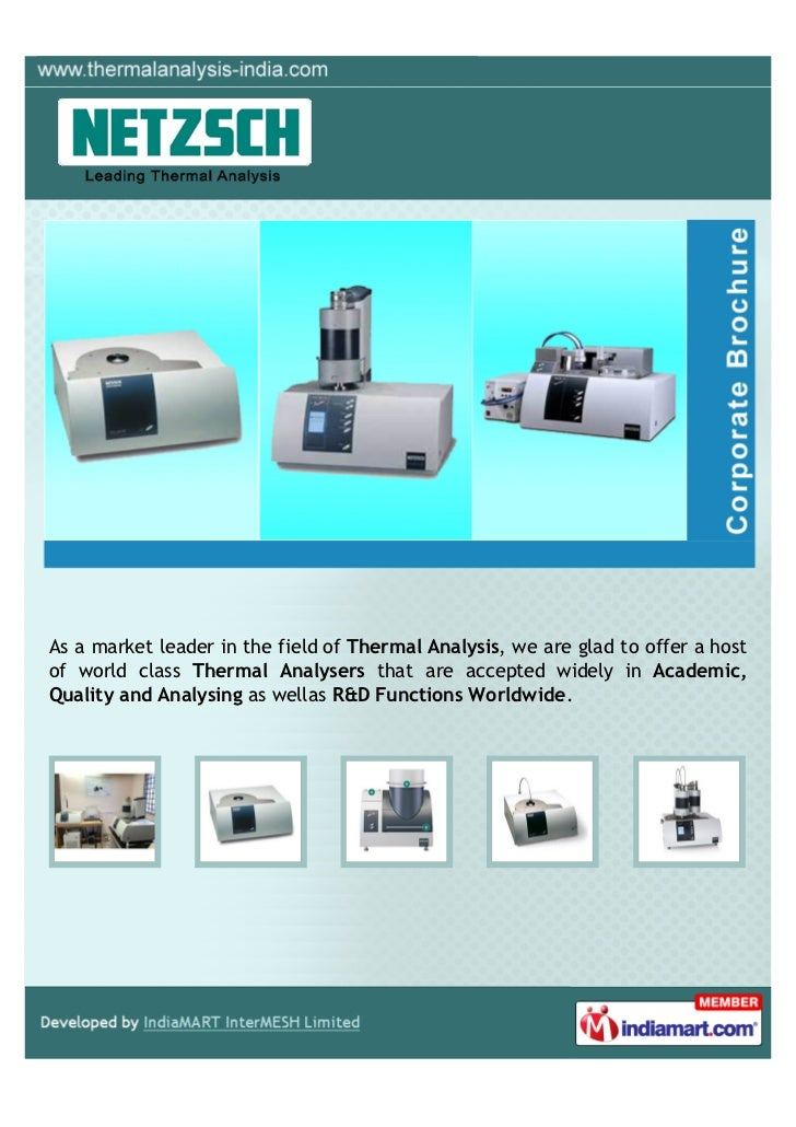 As a market leader in the field of Thermal Analysis, we are glad to offer a hostof world class Thermal Analysers that are ...
