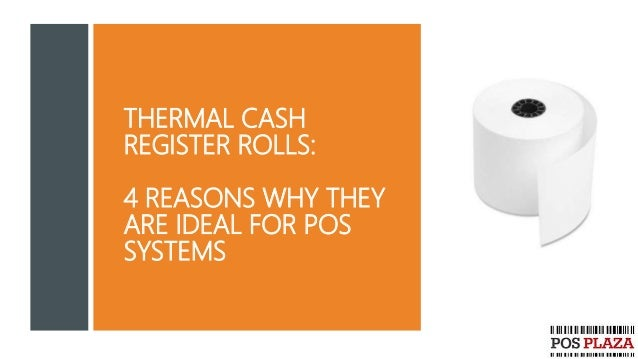 THERMAL CASH REGISTER ROLLS: 4 REASONS WHY THEY ARE IDEAL FOR POS SYSTEMS