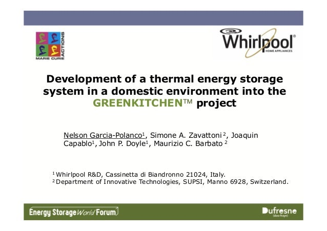 Development of a thermal energy storage system in a domestic environment into the GREENKITCHEN™ project Nelson Garcia-Pola...