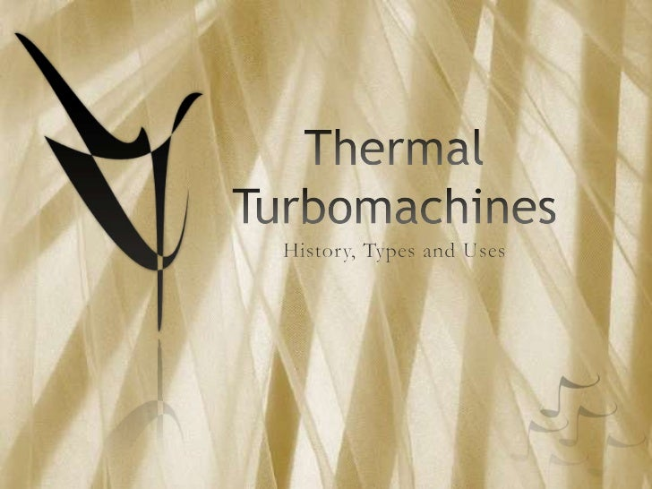 Thermal Turbomachines<br />History, Types and Uses<br />