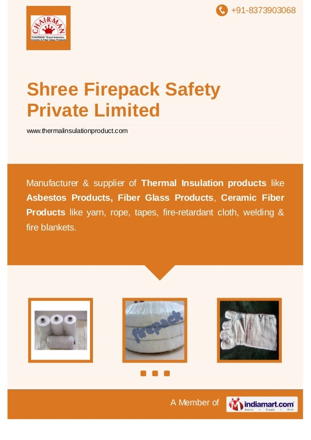 +91-8373903068  Shree Firepack Safety Private Limited www.thermalinsulationproduct.com  Manufacturer & supplier of Thermal...