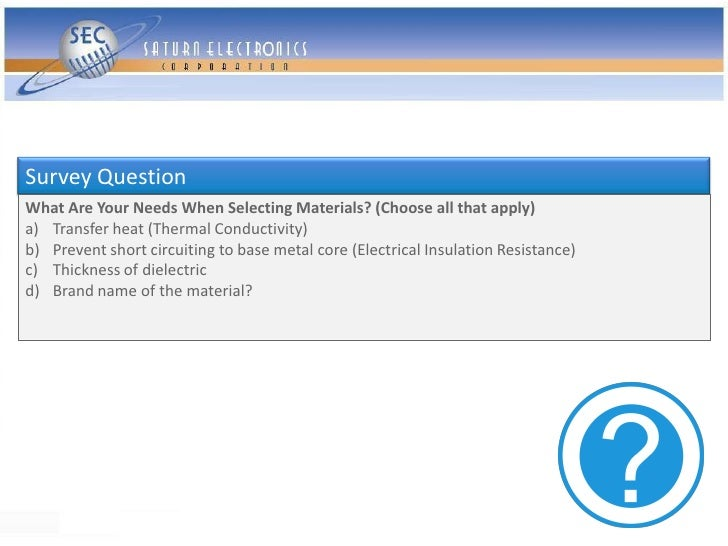 Survey Question What Are Your Needs When Selecting Materials? (Choose all that apply) a) Transfer heat (Thermal Conductivi...