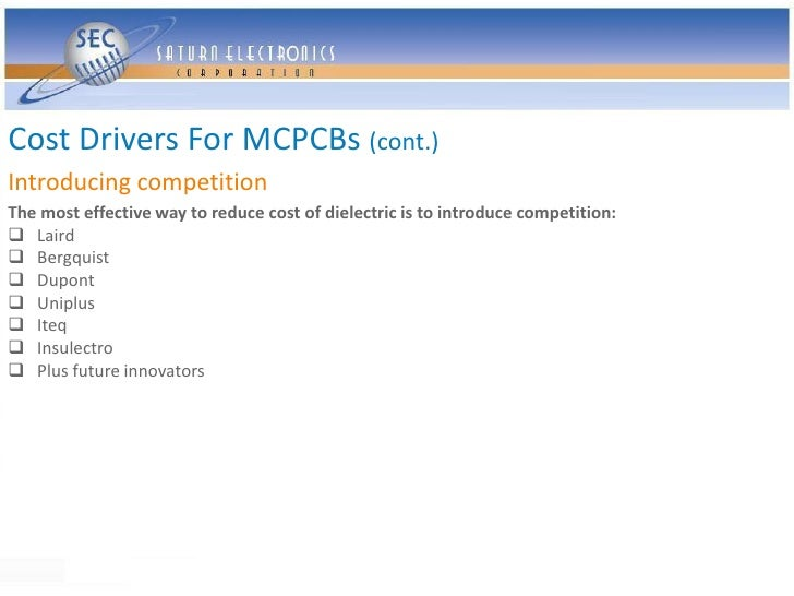 Cost Drivers For MCPCBs (cont.) Introducing competition The most effective way to reduce cost of dielectric is to introduc...