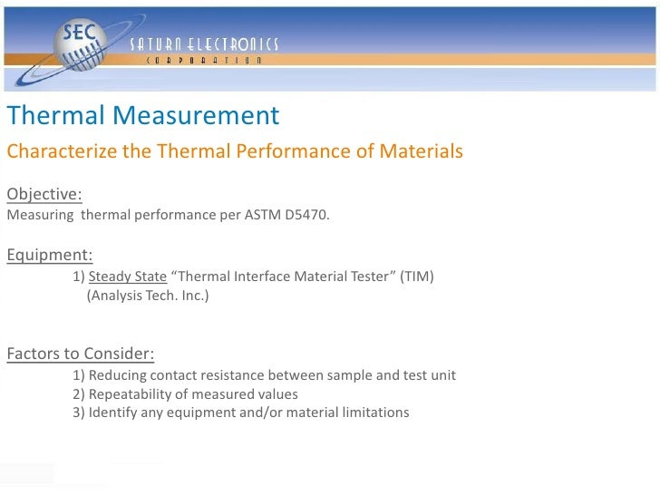 Thermal Measurement Characterize the Thermal Performance of Materials Objective: Measuring thermal performance per ASTM D5...