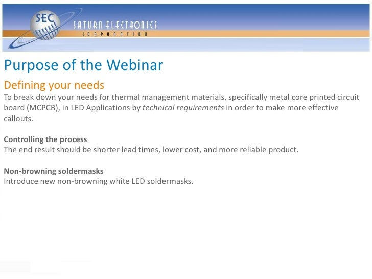 Purpose of the Webinar Defining your needs To break down your needs for thermal management materials, specifically metal c...