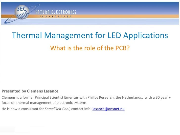 Thermal Management for LED Applications                               What is the role of the PCB?     Presented by Clemen...