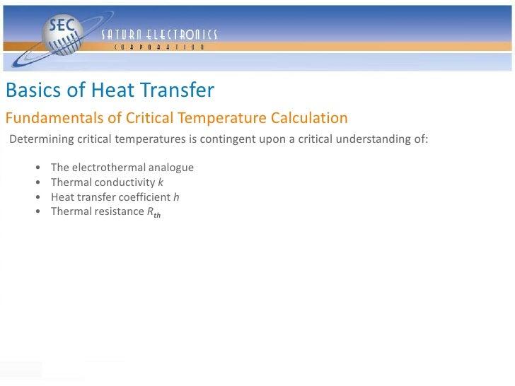 Basics of Heat Transfer Fundamentals of Critical Temperature Calculation Determining critical temperatures is contingent u...