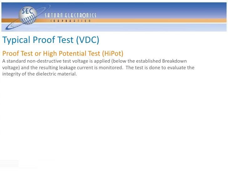 Typical Proof Test (VDC) Proof Test or High Potential Test (HiPot) A standard non-destructive test voltage is applied (bel...