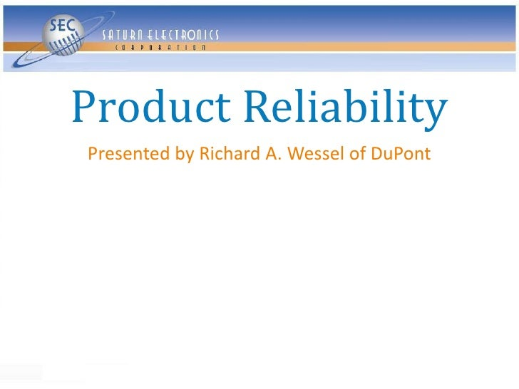 Product Reliability Presented by Richard A. Wessel of DuPont