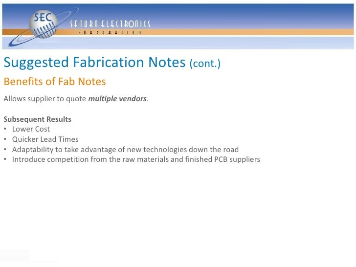 Suggested Fabrication Notes (cont.) Benefits of Fab Notes Allows supplier to quote multiple vendors.  Subsequent Results •...