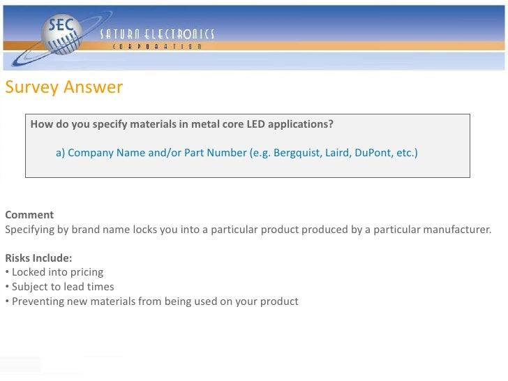 Survey Answer      How do you specify materials in metal core LED applications?            a) Company Name and/or Part Num...