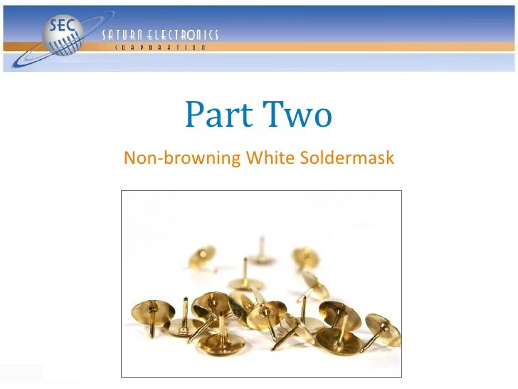 Part Two Non-browning White Soldermask