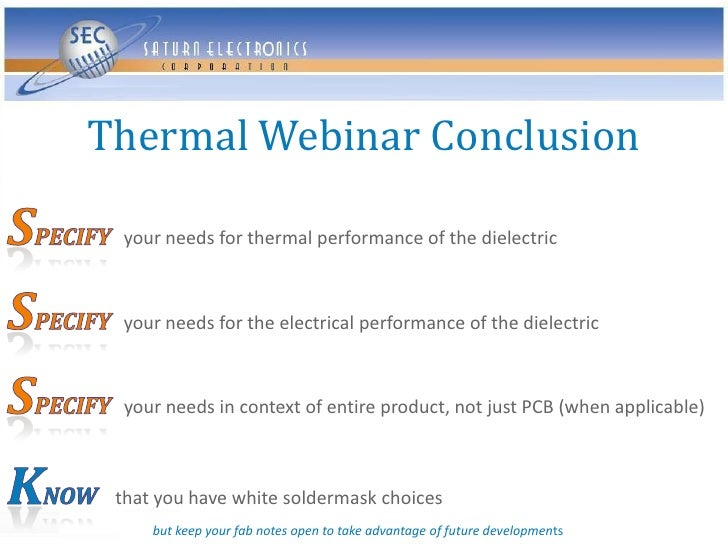 Thermal Webinar Conclusion   your needs for thermal performance of the dielectric     your needs for the electrical perfor...