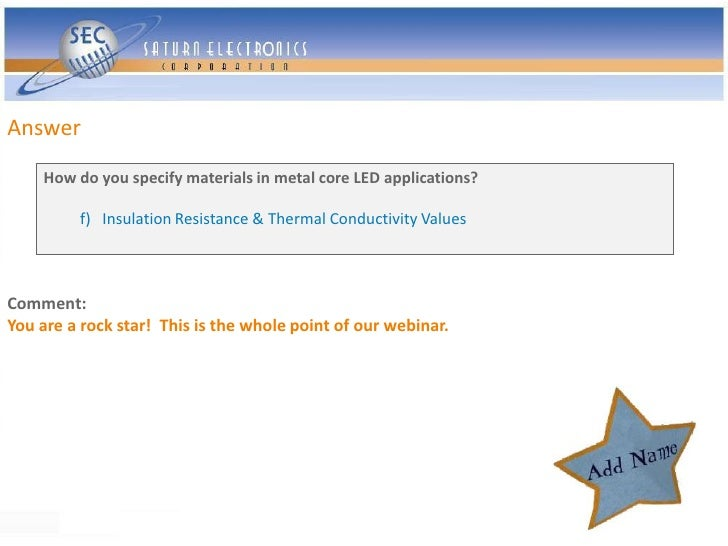 Answer     How do you specify materials in metal core LED applications?           f) Insulation Resistance & Thermal Condu...