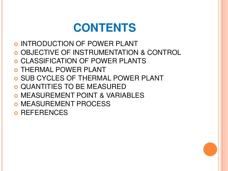 INTRODUCTION Power plant is assembly of systems or sub-systems  to generate electricity. Power plant must be useful econ...