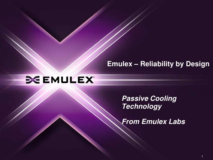 Emulex – Reliability by Design        Passive Cooling     Technology      From Emulex Labs                               1
