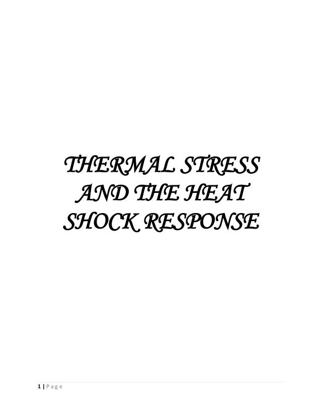 1 | P a g e THERMAL STRESS AND THE HEAT SHOCK RESPONSE