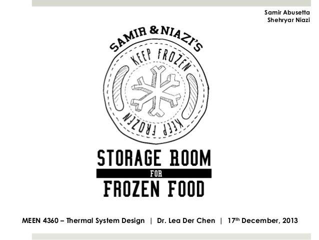 Samir Abusetta Shehryar Niazi  MEEN 4360 – Thermal System Design | Dr. Lea Der Chen | 17th December, 2013