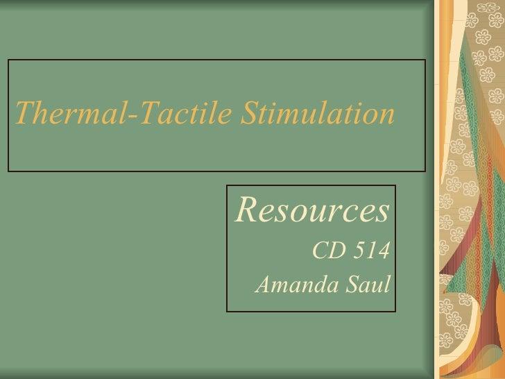 Thermal-Tactile Stimulation Resources CD 514 Amanda Saul