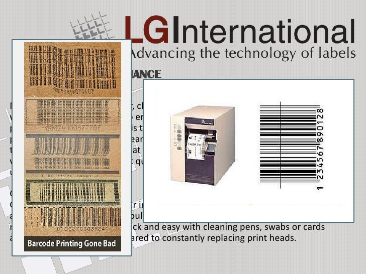 PREVENTIVE MAINTENANCE Print Head MaintenanceMaintaining a barcode printer, cleaning it regularly and replacing parts aswh...