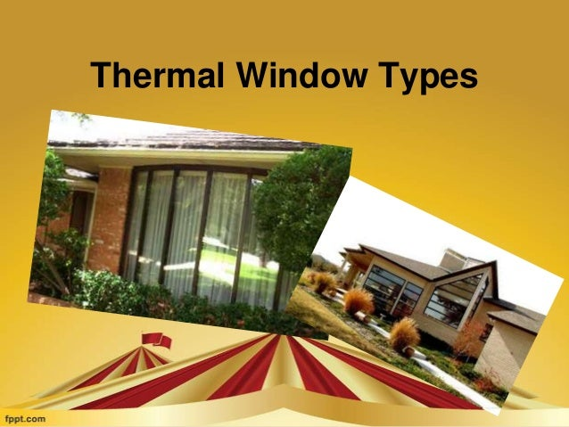 Thermal Window Types
