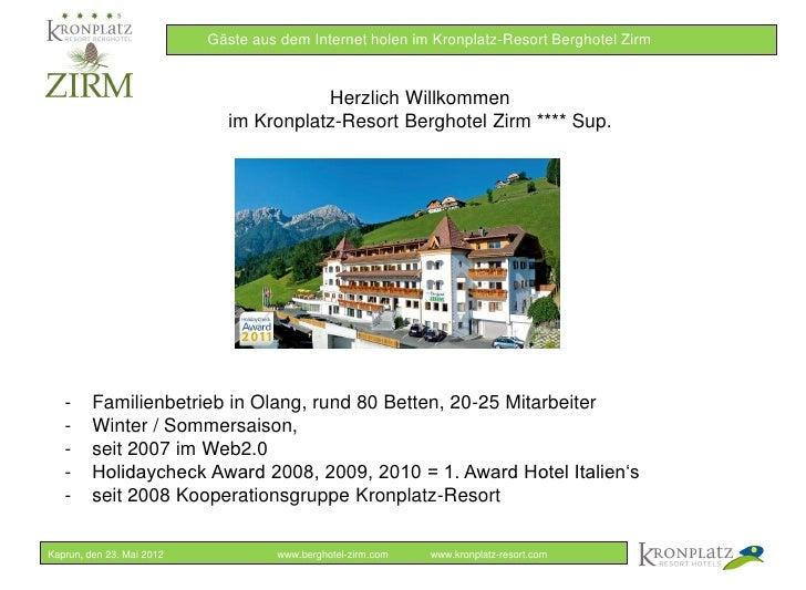 Gäste aus dem Internet holen im Kronplatz-Resort Berghotel Zirm                                        Herzlich Willkommen...