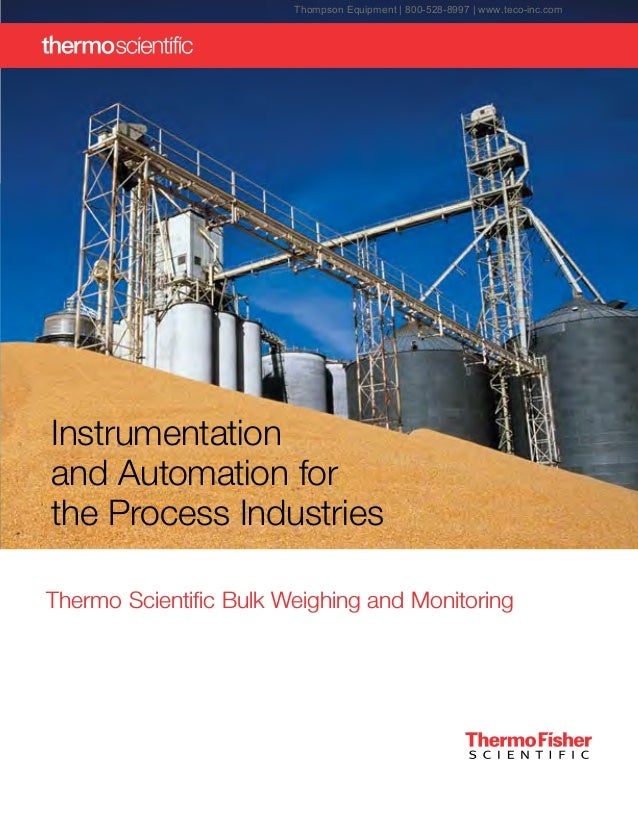 Thermo Scientific Bulk Weighing and Monitoring Instrumentation and Automation for the Process Industries Thompson Equipmen...