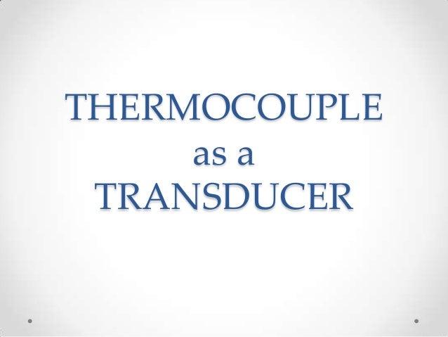 THERMOCOUPLE as a TRANSDUCER