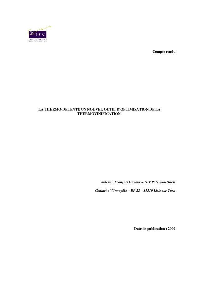 Compte renduLA THERMO-DETENTE UN NOUVEL OUTIL D'OPTIMISATION DE LA                THERMOVINIFICATION                      ...