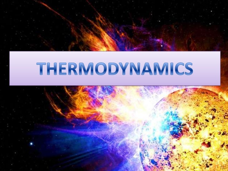 """THERMODYNAMICS   literally means """"moving orevolving heat."""" The science of thermodynamics is concernedwith heat and its tra..."""
