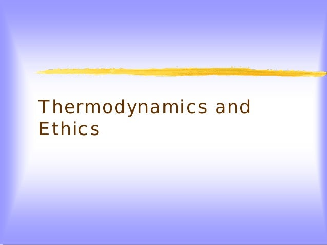 Thermodynamics and Ethics