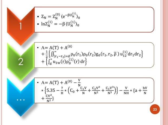 23 1 • ZN = ZN (0) e−βUN (1) 0 • lnZN (1) = −β UN 1 0 2 • A= A T + A 0 + 1 2 ρ0 r1 ρ0 r2 g0 r1, r2, ρ ∗ r1−r2 =d u12 1 dr1...