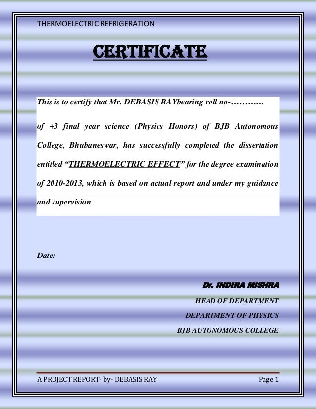 THERMOELECTRIC REFRIGERATIONA PROJECT REPORT- by- DEBASIS RAY Page 1CERTIFICATEThis is to certify that Mr. DEBASIS RAYbear...