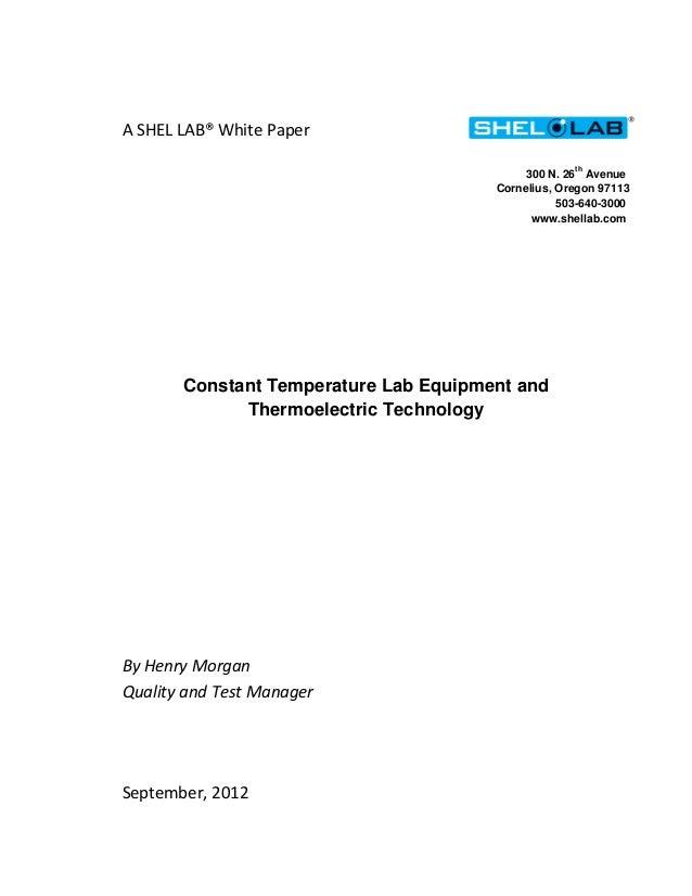 A SHEL LAB® White Paper th  300 N. 26 Avenue Cornelius, Oregon 97113 503-640-3000 www.shellab.com  Constant Temperature La...