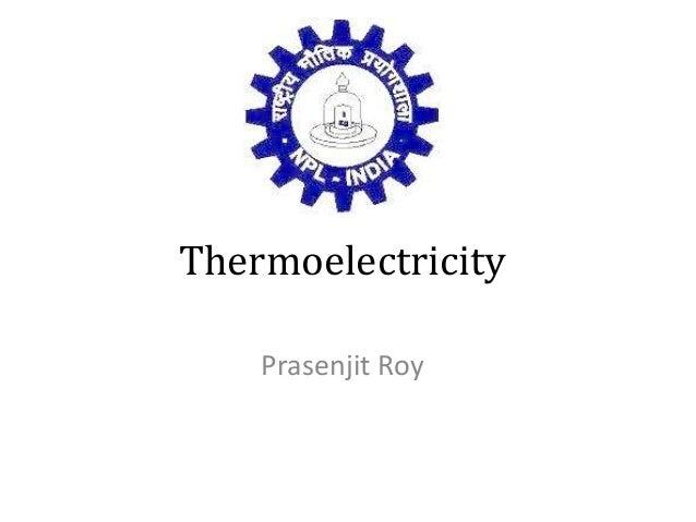 Thermoelectricity    Prasenjit Roy