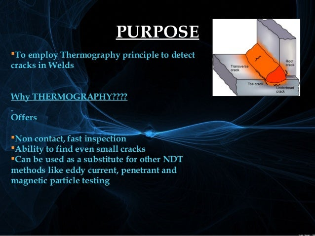 SURFACE CRACK DETECTION IN WELDS USING THERMOGRAPHY  Slide 3